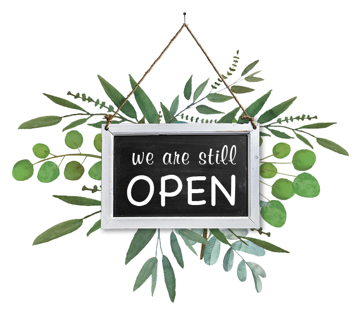 We are still open!